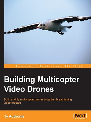 Make Getting Started with Drones Make Getting Started with Drones 1 Building Multicopter Video Drones avxhome Robotical